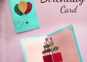 Cách làm thiệp chúc mừng sinh nhật 3D độc đáo ý nghĩa